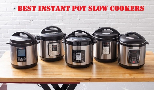 Best instant slow cookers