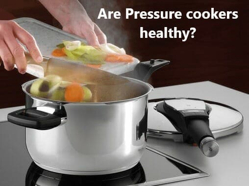 are pressure cookers healthy